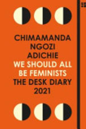 CHIMAMANDA NGOZI ADICHIE DESK DIARY 2021