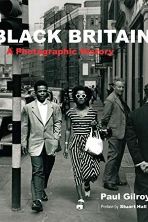 BLACK BRITAIN. A PHOTOGRAPHIC HISTORY