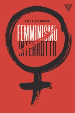 FEMMINISMO INTERROTTO